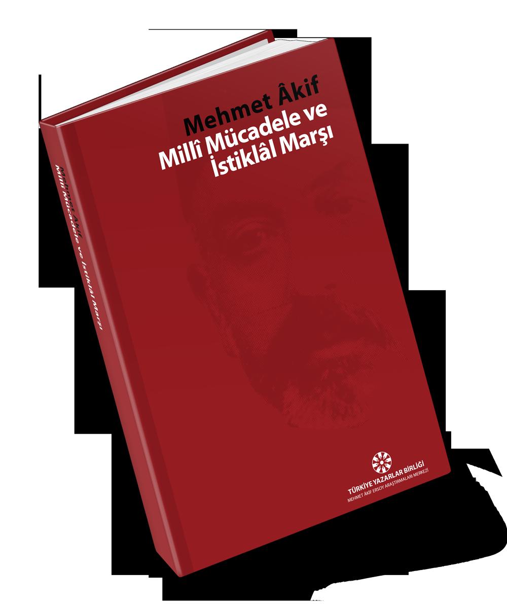 Mehmet Âkif Millî Mücadele ve İstiklâl Marşı