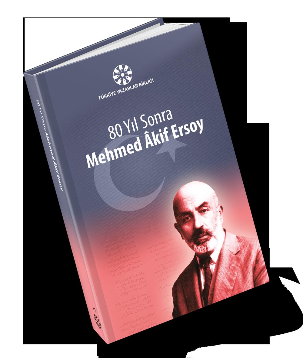 80 Yıl Sonra Mehmed Âkif Ersoy Bilgi Şöleni